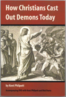 Book cover: How Chrisitians Cast Out Demons Today