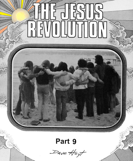 The Jesus People Revolution, Part 9